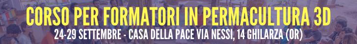 Corso per Formatori in Permacultura 3D 24-29 Settembre Casa della Pace Via Nessi, 14 Ghilarza (OR)